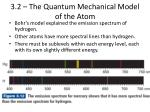 3 2 the quantum mechanical model of the atom