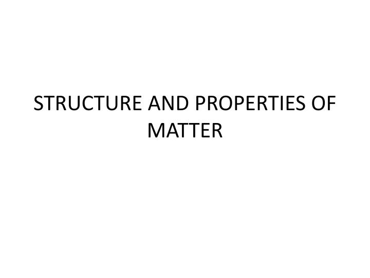 structure and properties of matter n.