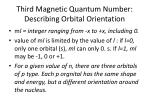 third magnetic quantum number describing orbital orientation