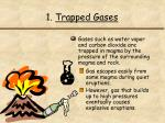 1 trapped gases