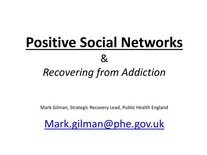 positive social networks recovering from addiction n.