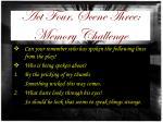 act four scene three memory challenge