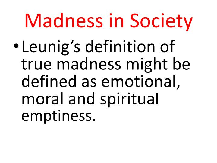 Madness in Society