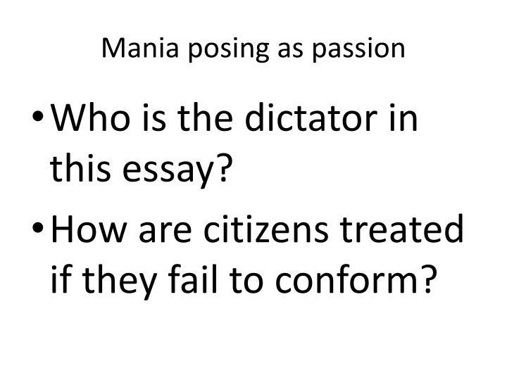 Mania posing as passion