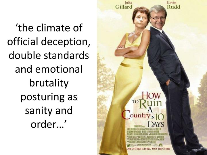 'the climate of official deception, double standards and emotional brutality posturing as sanity and order…'