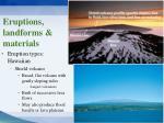 eruptions landforms materials