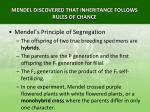 mendel discovered that inheritance follows rules of chance