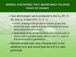 mendel discovered that inheritance follows rules of chance12