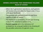mendel discovered that inheritance follows rules of chance5