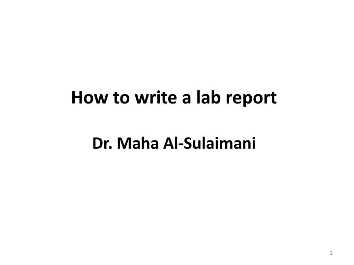 How to write a lab report dr maha al sulaimani