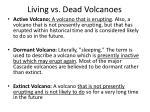 living vs dead volcanoes