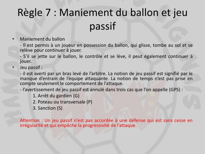 Règle 7 : Maniement du ballon et jeu passif
