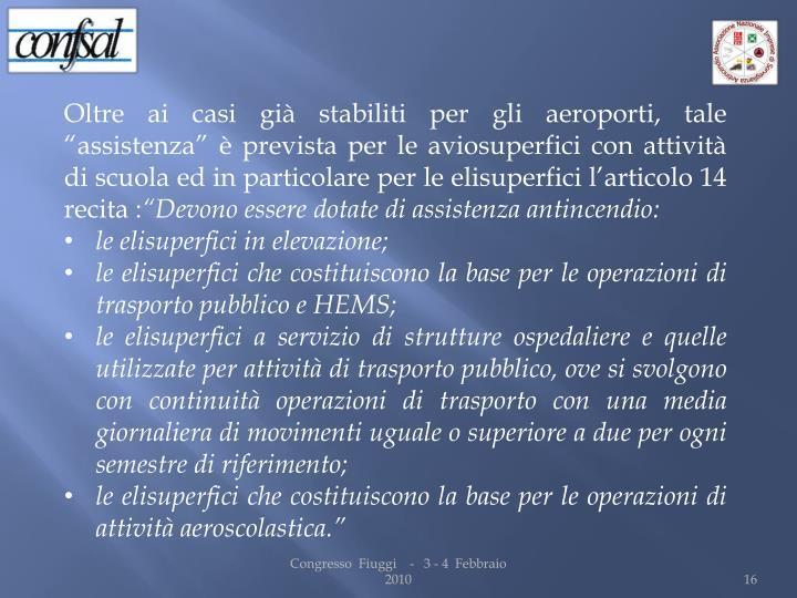 """Oltre ai casi già stabiliti per gli aeroporti, tale """"assistenza"""" è prevista per le"""