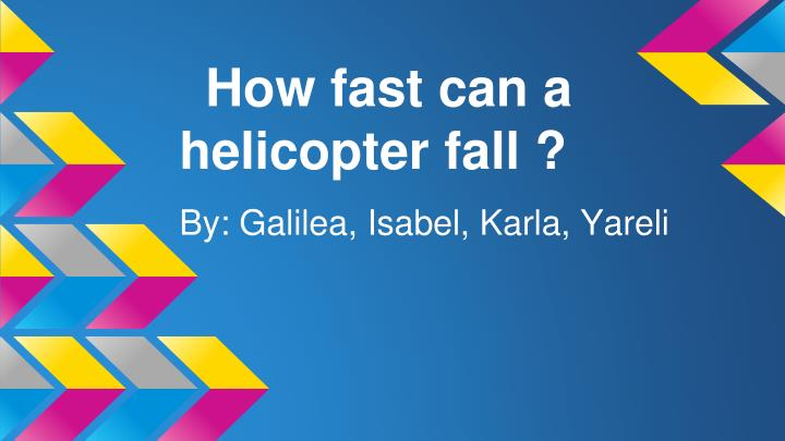 how fast can a helicopter fall n.