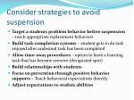 consider strategies to avoid suspension