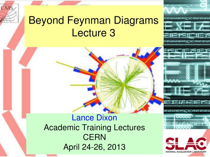 beyond feynman diagrams lecture 3 n.