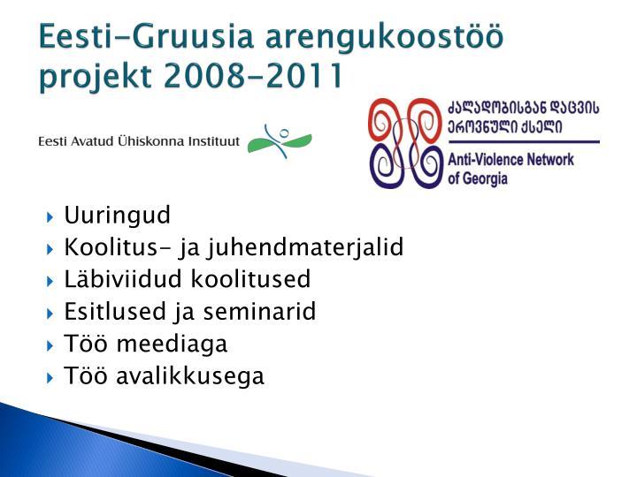 Eesti gruusia arengukoost projekt 2008 2011