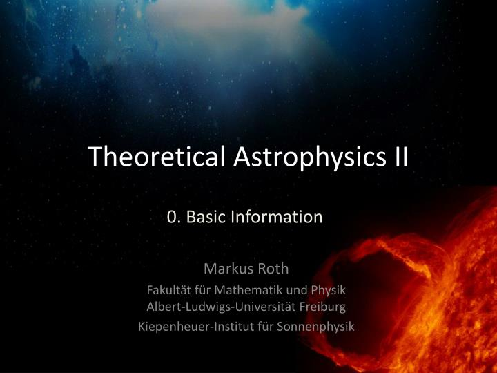 theoretical astrophysics ii n.