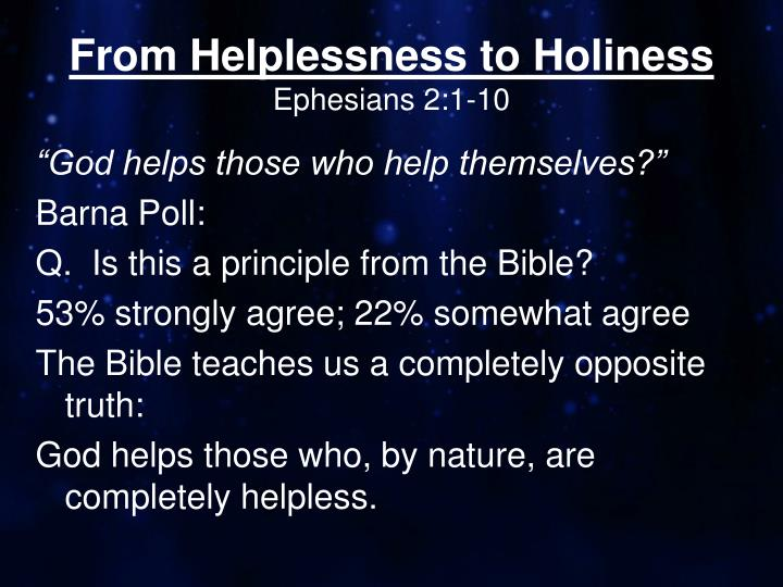 from helplessness to holiness ephesians 2 1 10 n.