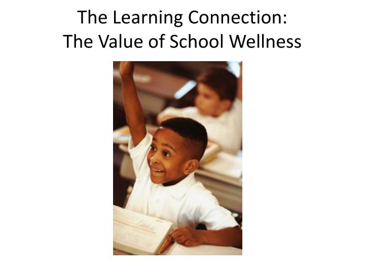 the learning connection the value of school wellness n.
