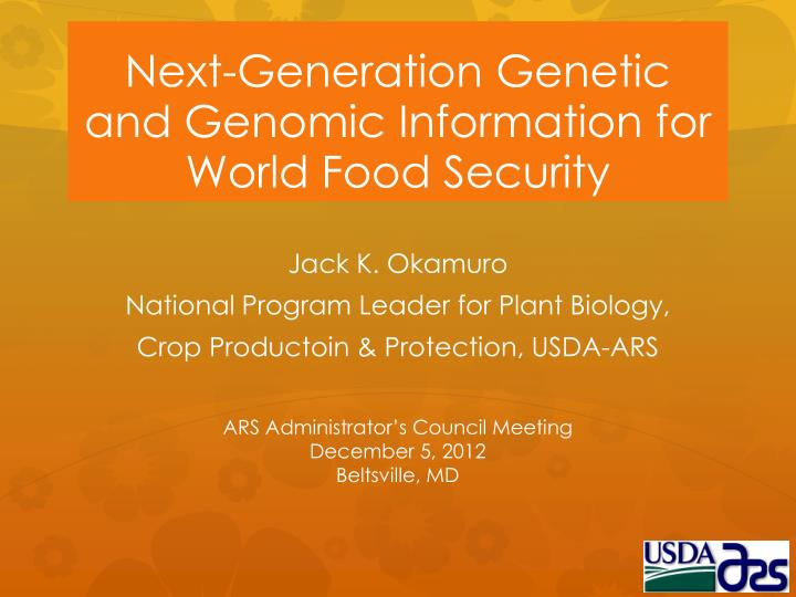 next generation genetic and genomic information for world food security n.