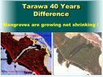 tarawa 40 years difference