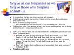 forgive us our trespasses as we forgive those who trespass against us