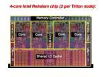 4 core intel nehalem chip 2 per triton node