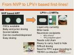 from nvp to lpv r based first lines