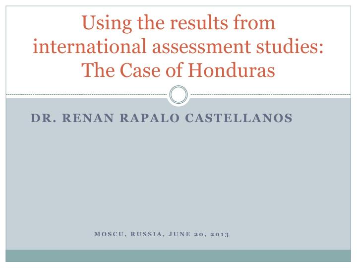 using the results from international assessment studies the case of honduras n.