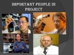 important people in project
