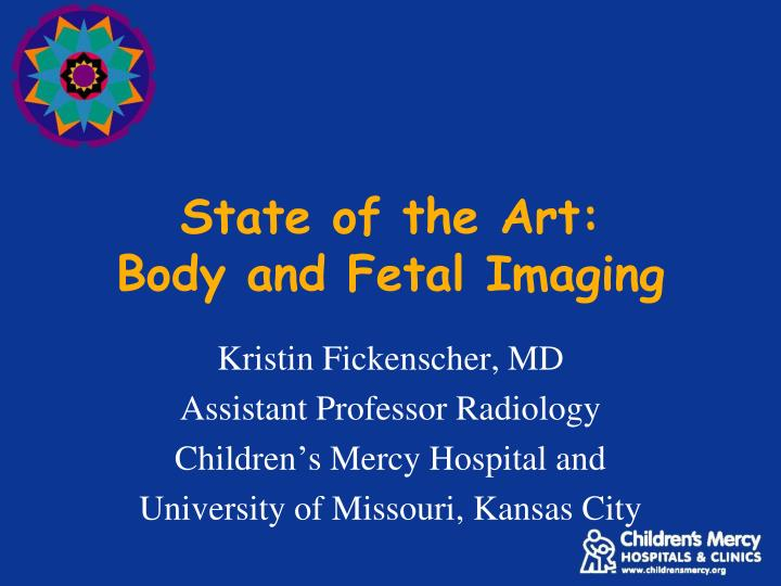 state of the art body and fetal imaging n.