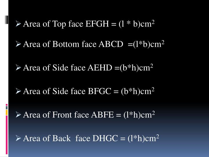 Area of Top face EFGH = (l * b)cm