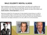 male celebrity mental illness