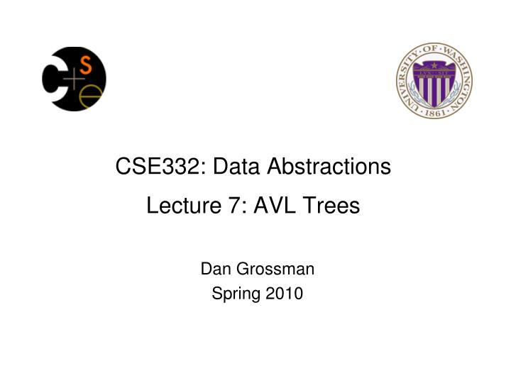cse332 data abstractions lecture 7 avl trees n.