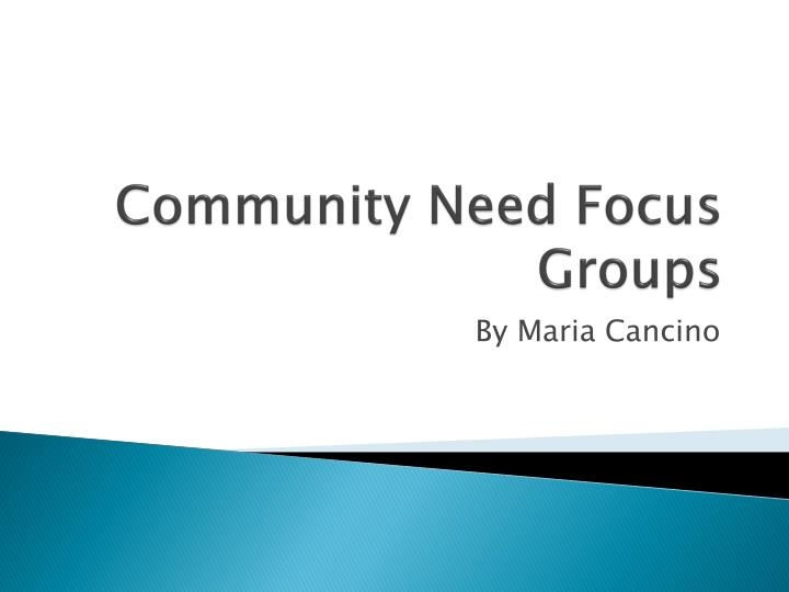 community need focus groups n.