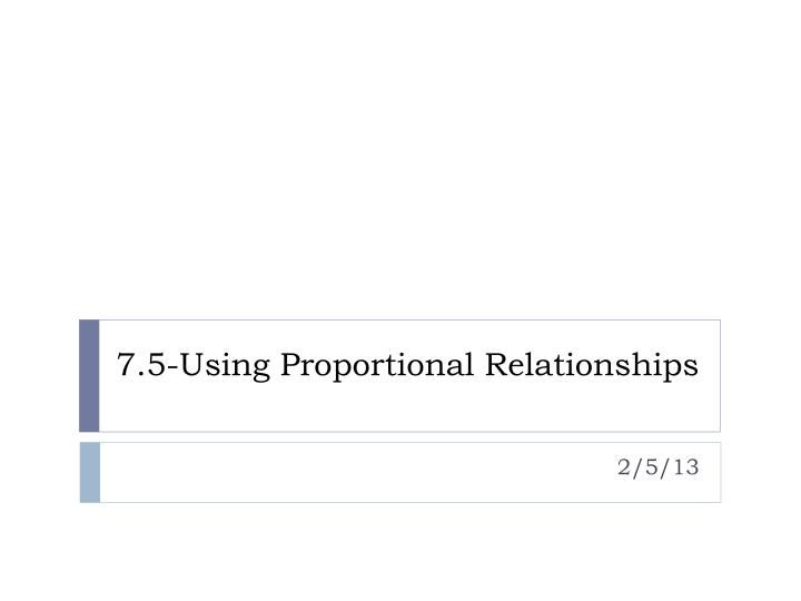 7 5 using proportional relationships