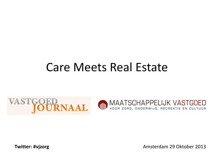 care meets real estate n.