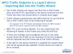 mpls traffic endpoint is a layer3 device importing qos into the traffic wizard