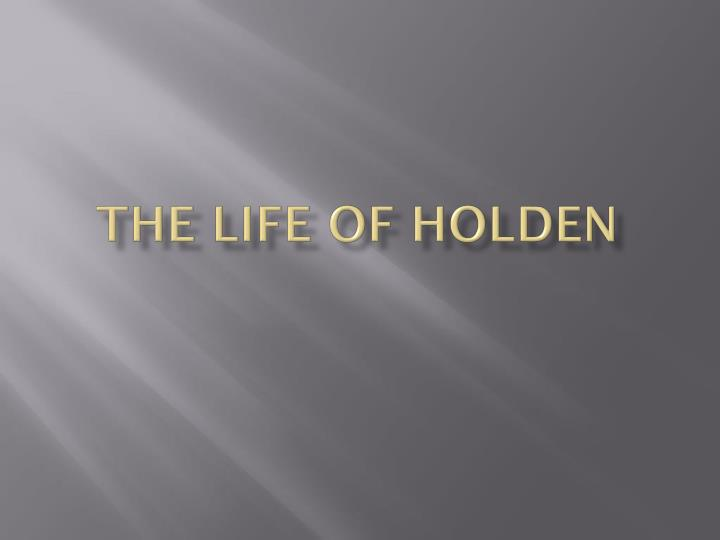 the life of h olden n.