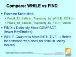compare while vs find