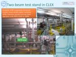 two beam test stand in clex
