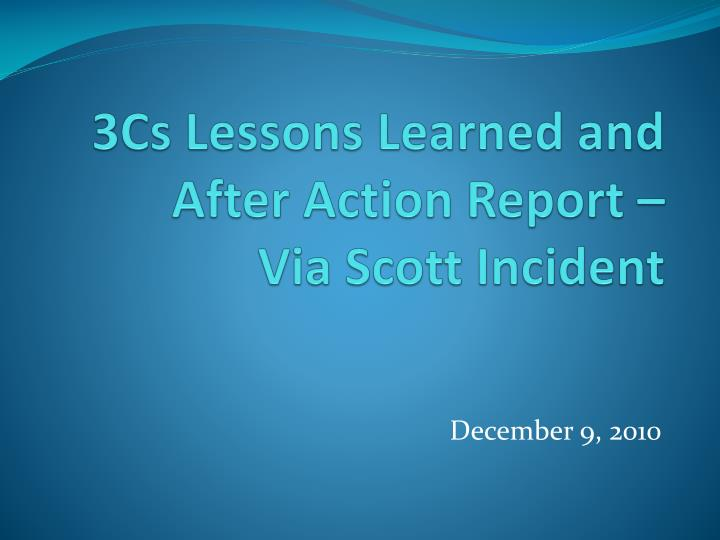 3cs lessons learned and after action report via scott incident n.