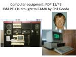 computer equipment pdp 11 45 ibm pc xts brought to camk by phil goode