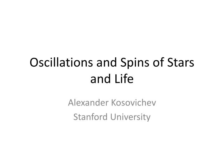 oscillations and spins of stars and life n.