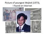 picture of youngest wojtek 1973 i found on internet