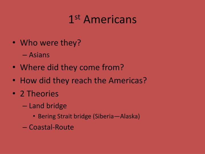 1 st americans