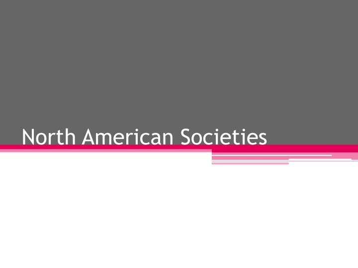 north american societies n.