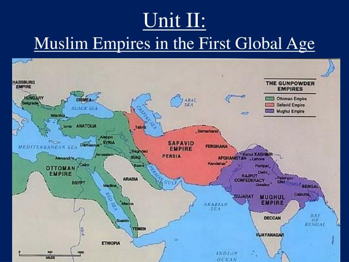 unit ii muslim empires in the first global age n.