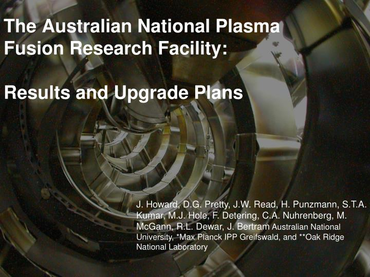 the australian national plasma fusion research facility results and upgrade plans n.